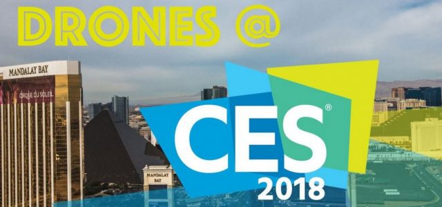 Drone News: Drones at the 2018 Consumer Electronics Show
